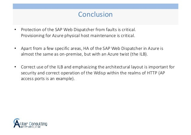• Protection of the SAP Web Dispatcher from faults is critical. Provisioning for Azure physical host maintenance is critic...