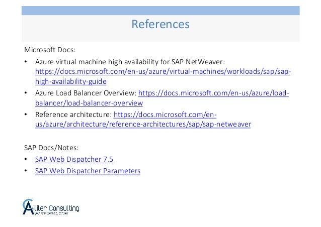 Microsoft Docs: • Azure virtual machine high availability for SAP NetWeaver: https://docs.microsoft.com/en-us/azure/virtua...