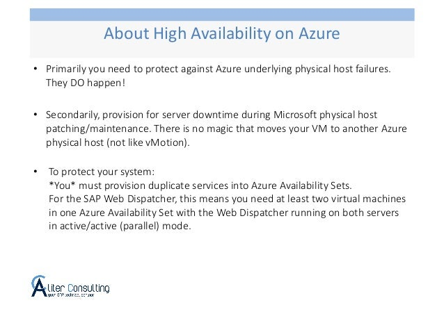 • Primarily you need to protect against Azure underlying physical host failures. They DO happen! • Secondarily, provision ...