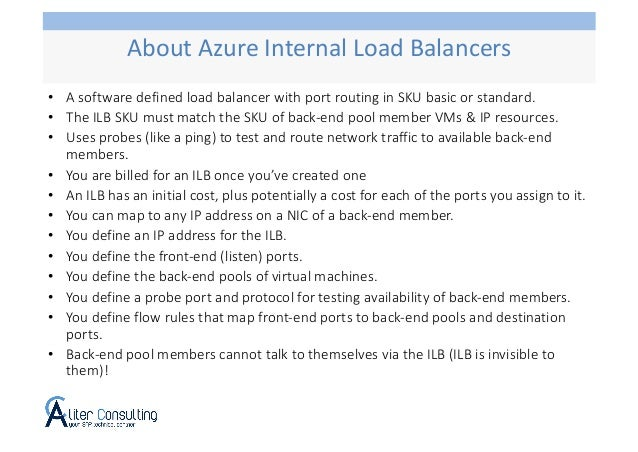 • A software defined load balancer with port routing in SKU basic or standard. • The ILB SKU must match the SKU of back-en...