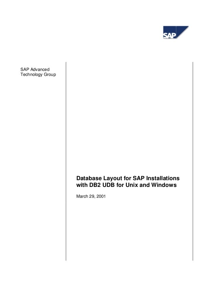 SAP Advanced Technology Group                        Database Layout for SAP Installations                    with DB2 UDB...