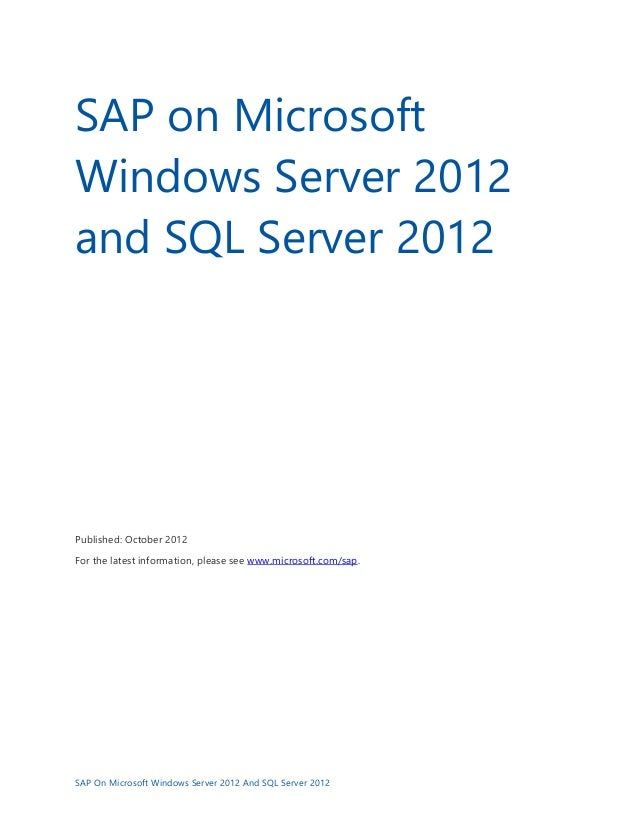 SAP On Microsoft Windows Server 2012 And SQL Server 2012 SAP on Microsoft Windows Server 2012 and SQL Server 2012 Publishe...