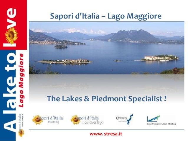 Sapori d'Italia – Lago Maggiore www. stresa.it The Lakes & Piedmont Specialist !