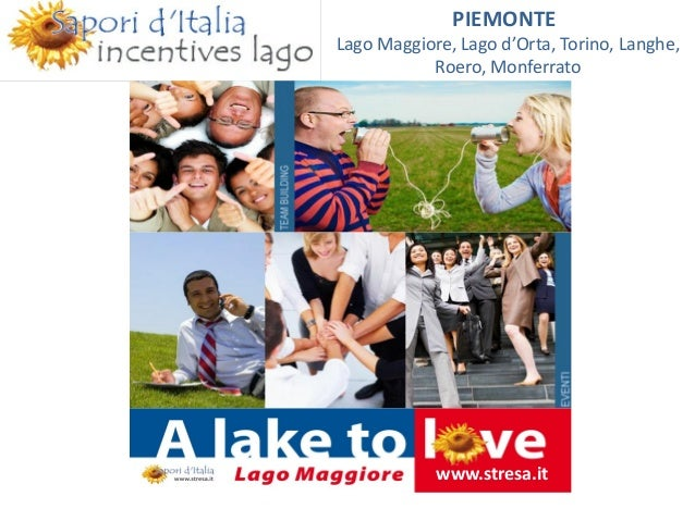 www.stresa.it PIEMONTE Lago Maggiore, Lago d'Orta, Torino, Langhe, Roero, Monferrato