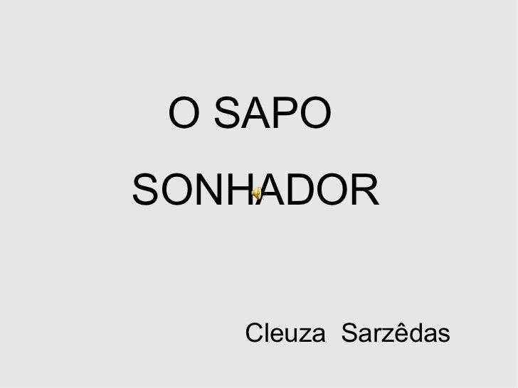 O SAPO SONHADOR Cleuza  Sarzêdas