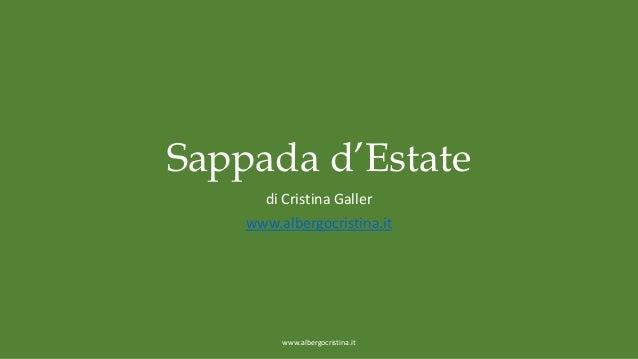 Sappada d'Estate di Cristina Galler www.albergocristina.it  www.albergocristina.it