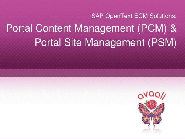 Copyright © 2013 Avaali. All Rights Reserved. 1 SAP OpenText ECM Solutions: Portal Content Management (PCM) & Portal Site ...