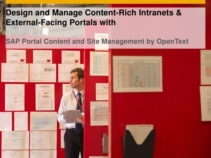 Design and Manage Content-Rich Intranets &External-Facing Portals withSAP Portal Content and Site Management by OpenText
