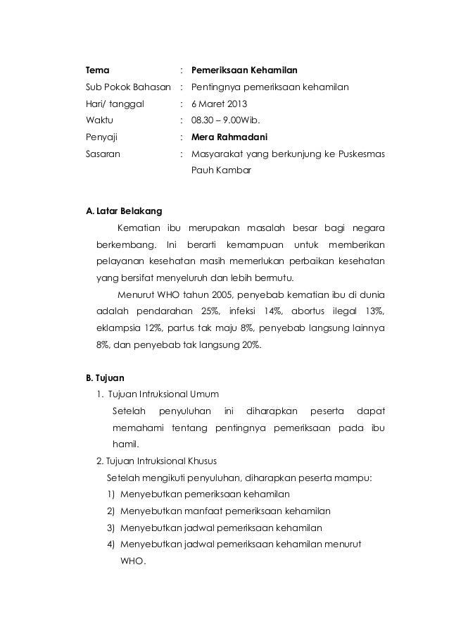 Tema                      : Pemeriksaan KehamilanSub Pokok Bahasan         : Pentingnya pemeriksaan kehamilanHari/ tanggal...