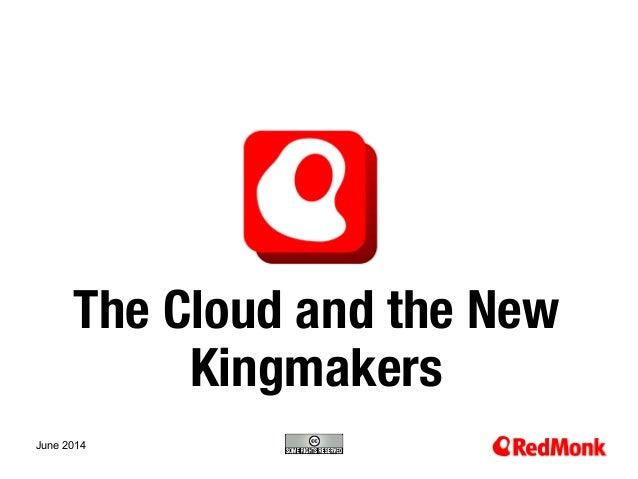 10.20.2005 The Cloud and the New Kingmakers June 2014