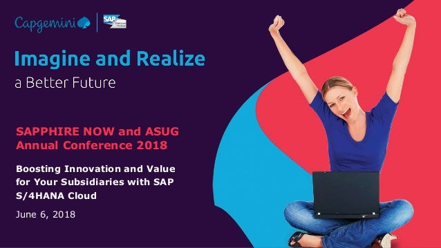 SAPPHIRE NOW and ASUG Annual Conference 2018 Boosting Innovation and Value for Your Subsidiaries with SAP S/4HANA Cloud Ju...