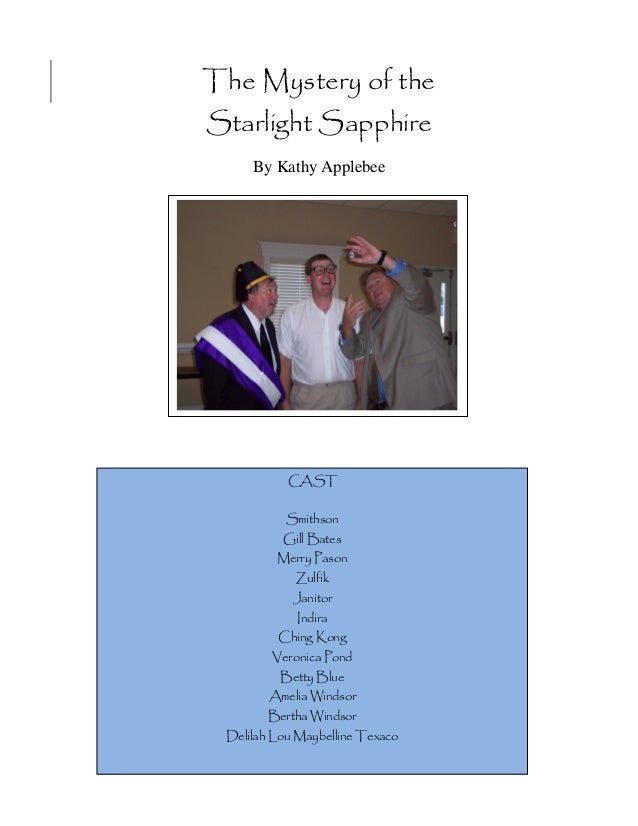 The Mystery of theStarlight Sapphire     By Kathy Applebee           CAST           Smithson          Gill Bates         M...
