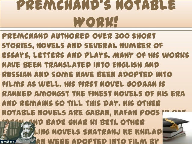Premchand's Notable Work! Premchand authored over 300 short stories, novels and several number of essays, letters and play...