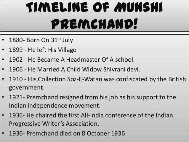 TimeLine Of Munshi Premchand! • • • • •  1880- Born On 31st July 1899 - He left His Village 1902 - He Became A Headmaster ...