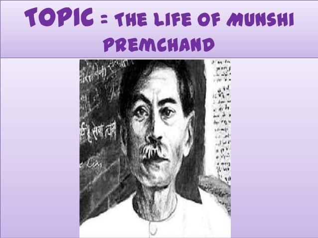 TOPIC = The Life Of Munshi Premchand