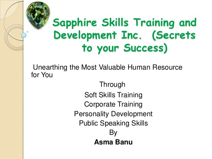 Sapphire Skills Training and Development Inc.  (Secrets to your Success)<br /> Unearthing the Most Valuable Human Resource...
