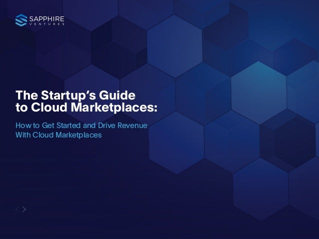 1 The Startup's Guide to Cloud Marketplaces: How to Get Started and Drive Revenue With Cloud Marketplaces