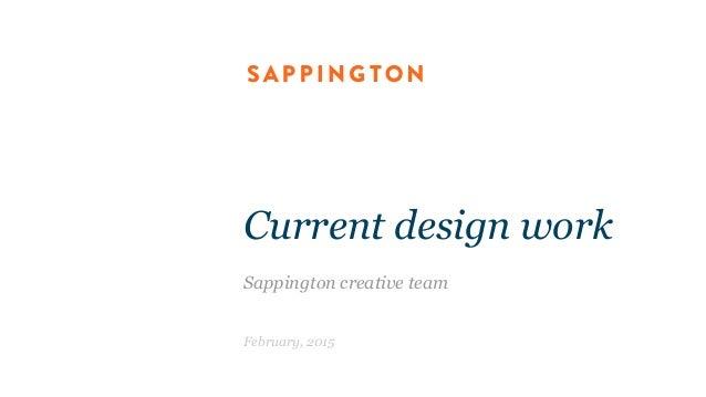 Current design work Sappington creative team February, 2015