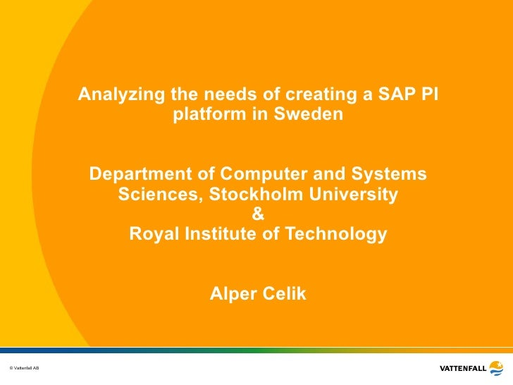 An a ly z ing the n e eds of c rea ting a SAP PI p la tf o rm in Sweden Department of Computer and Systems Sciences ,  Sto...