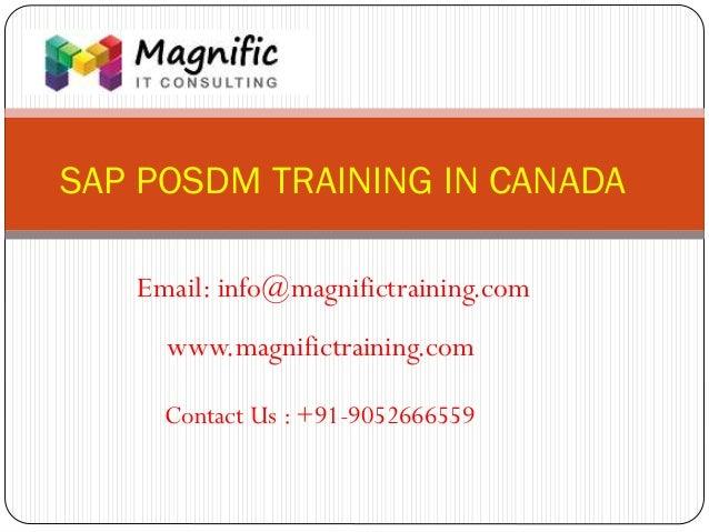 SAP POSDM TRAINING IN CANADA www.magnifictraining.com Contact Us : +91-9052666559 Email: info@magnifictraining.com