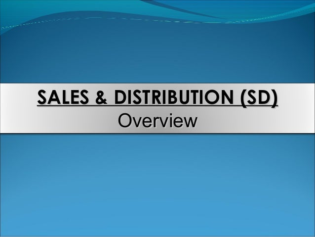 SALES & DISTRIBUTION (SD)SALES & DISTRIBUTION (SD) OverviewOverview
