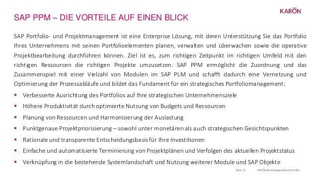 SAP PPM – DIE VORTEILE AUF EINEN BLICK SAP Portfolio- und Projektmanagement ist eine Enterprise Lösung, mit deren Unterstü...