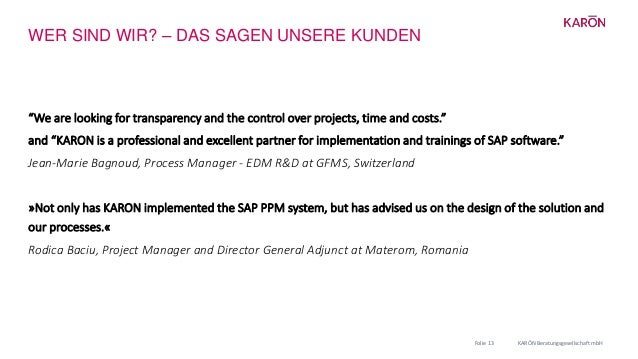 """WER SIND WIR? – DAS SAGEN UNSERE KUNDEN """"We are looking for transparency and the control over projects, time and costs."""" a..."""