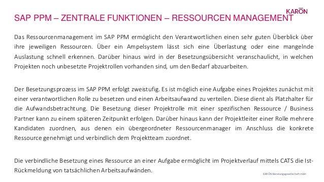 SAP PPM – ZENTRALE FUNKTIONEN – RESSOURCEN MANAGEMENT KARŌN Beratungsgesellschaft mbH Das Ressourcenmanagement im SAP PPM ...