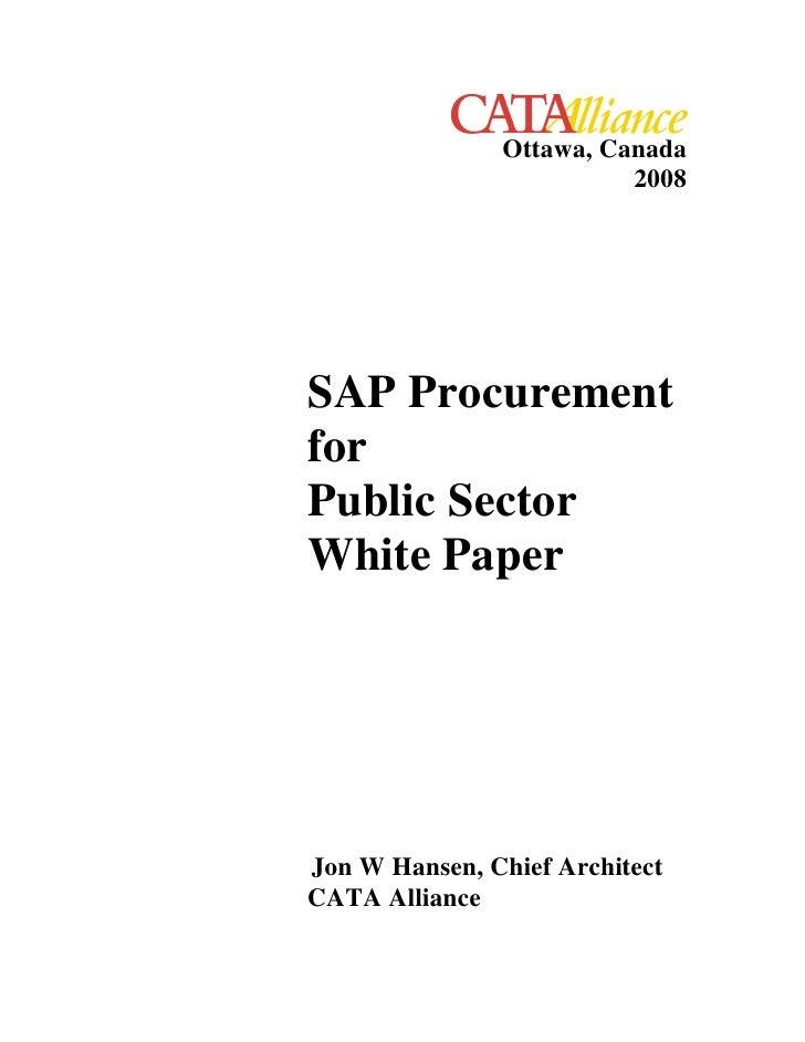 Ottawa, Canada                          2008     SAP Procurement for Public Sector White Paper     Jon W Hansen, Chief Arc...