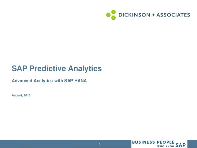 1 SAP Predictive Analytics Advanced Analytics with SAP HANA August, 2016