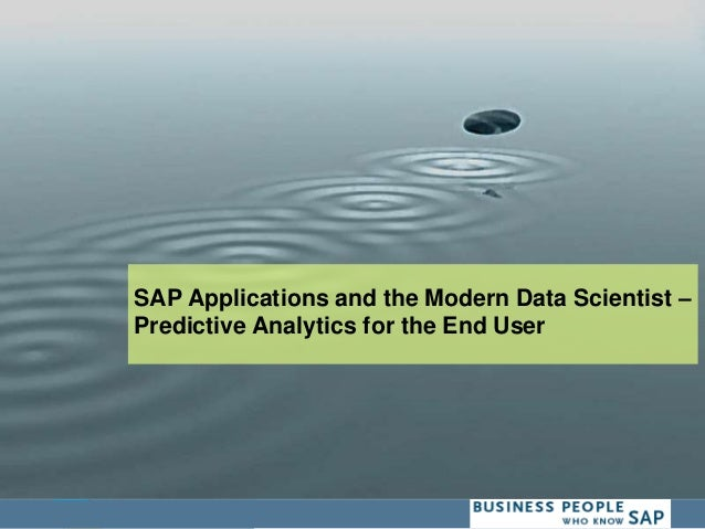 SAP Applications and the Modern Data Scientist – Predictive Analytics for the End User