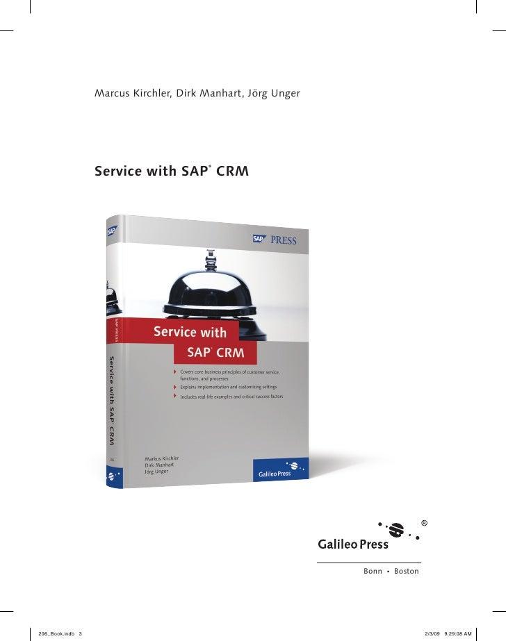 Marcus Kirchler, Dirk Manhart, Jörg Unger                  Service with SAP CRM                                        ®  ...