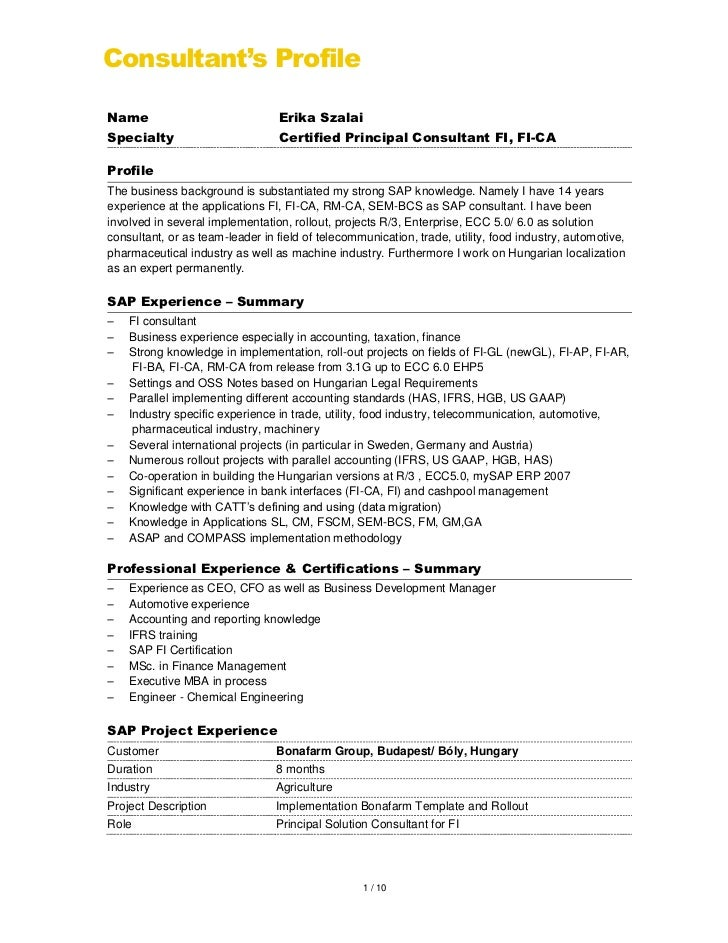 Consultant's ProfileName                              Erika SzalaiSpecialty                         Certified Principal Co...
