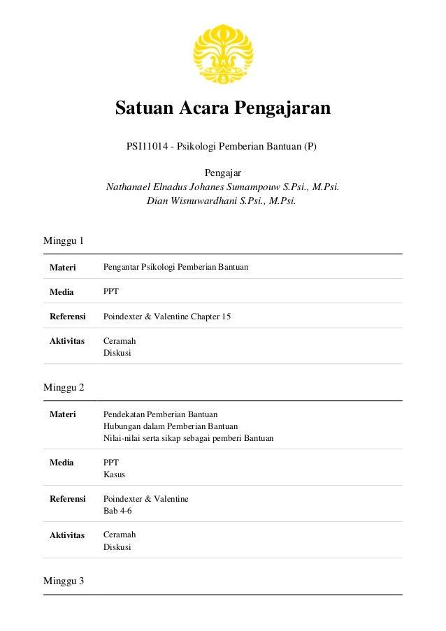 Satuan Acara Pengajaran PSI11014 - Psikologi Pemberian Bantuan (P) Pengajar Nathanael Elnadus Johanes Sumampouw S.Psi., M....