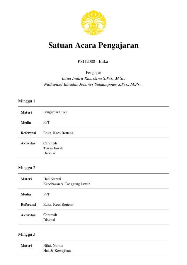Satuan Acara Pengajaran PSI12008 - Etika Pengajar Intan Indira Riauskina S.Psi., M.Sc. Nathanael Elnadus Johanes Sumampouw...