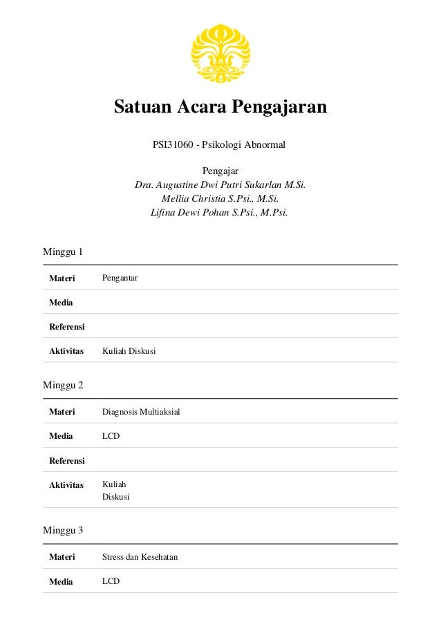 Satuan Acara Pengajaran PSI31060 - Psikologi Abnormal Pengajar Dra. Augustine Dwi Putri Sukarlan M.Si. Mellia Christia S.P...