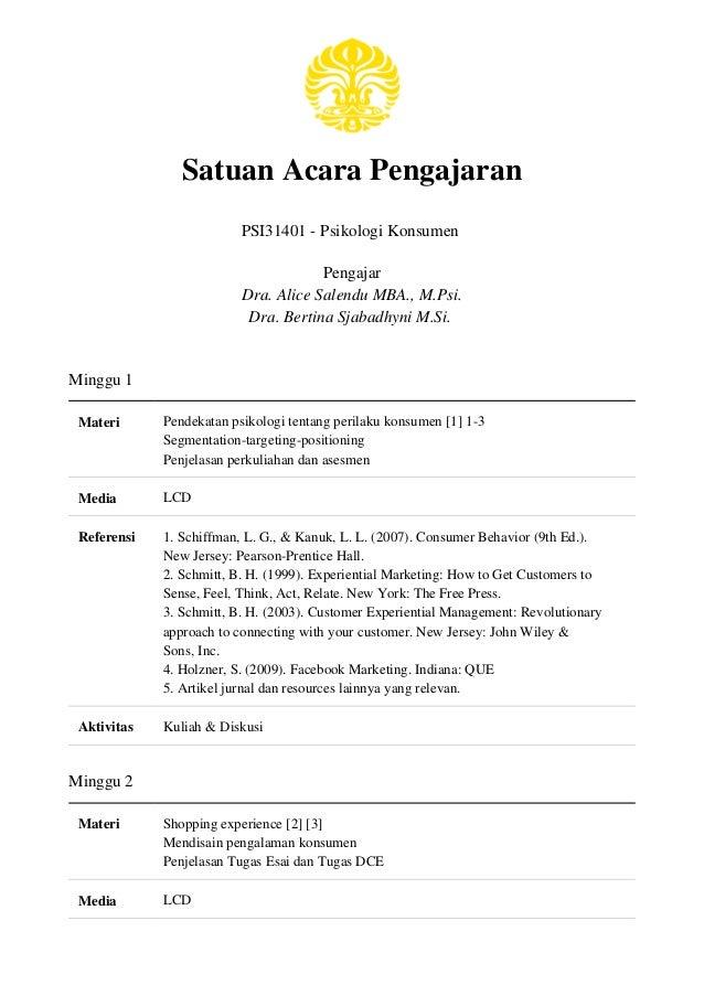 Satuan Acara Pengajaran PSI31401 - Psikologi Konsumen Pengajar Dra. Alice Salendu MBA., M.Psi. Dra. Bertina Sjabadhyni M.S...
