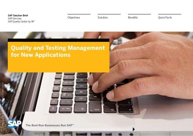 SAP Solution BriefSAP ServicesSAP Quality Center by HPQuality and Testing Managementfor New ApplicationsBenefitsSolutionOb...