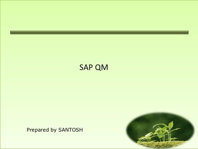 SAP QMPrepared by SANTOSH