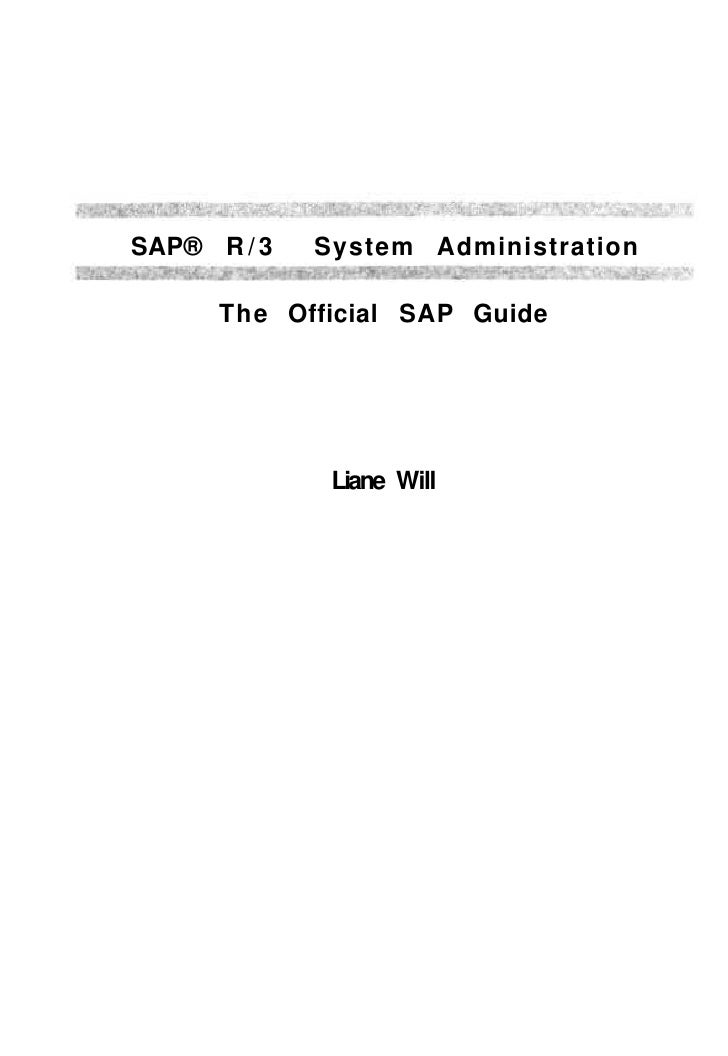 SAP® R / 3   System Administration        The Official SAP Guide                   Liane Will
