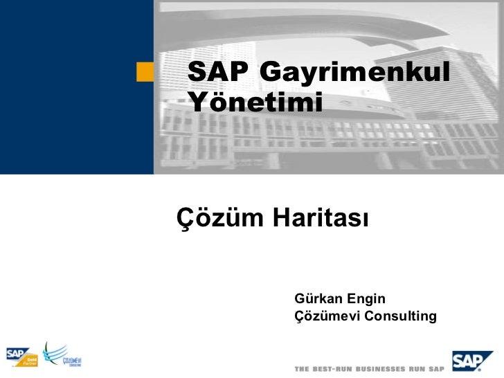 SAP GayrimenkulYönetimiÇözüm Haritası        Gürkan Engin        Çözümevi Consulting
