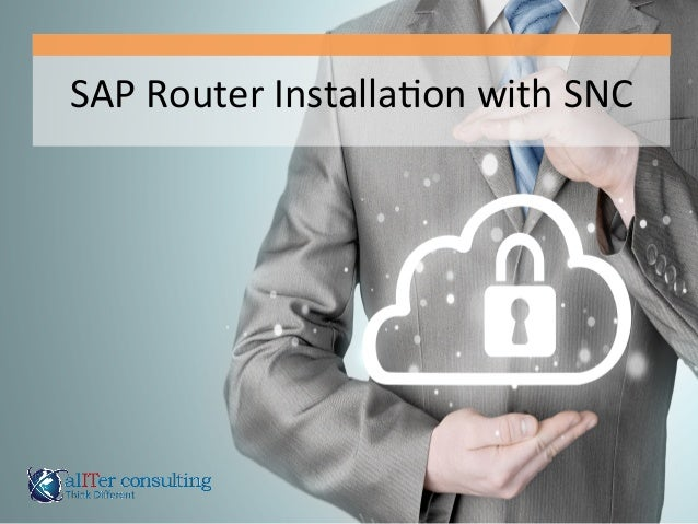 SAP  Router  Installa0on  with  SNC