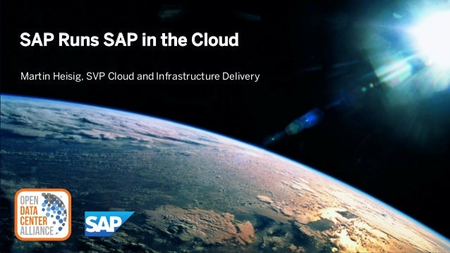 © 2014 SAP AG or an SAP affiliate company. All rights reserved. SAP Runs SAP in the Cloud Martin Heisig, SVP Cloud and Inf...