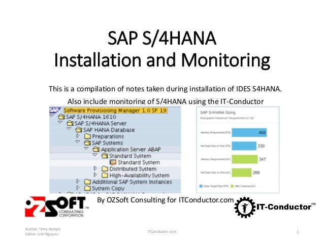 SAP S/4HANA Installation and Monitoring This is a compilation of notes taken during installation of IDES S4HANA. Also incl...