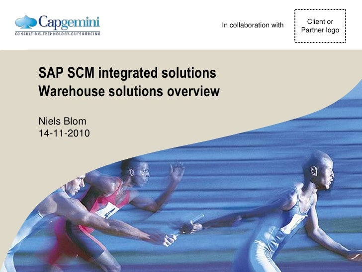 Client or<br />Partner logo<br />In collaboration with<br />SAP SCM integrated solutionsWarehouse solutions overview<br />...