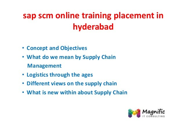 sap scm online training placement in hyderabad • Concept and Objectives • What do we mean by Supply Chain Management • Log...