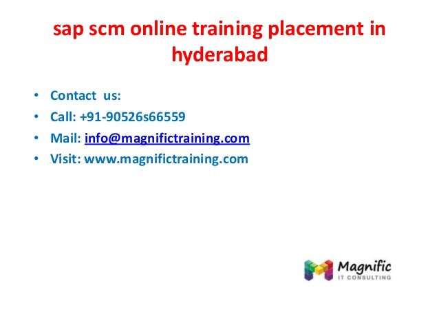 sap scm online training placement in hyderabad • Contact us: • Call: +91-90526s66559 • Mail: info@magnifictraining.com • V...