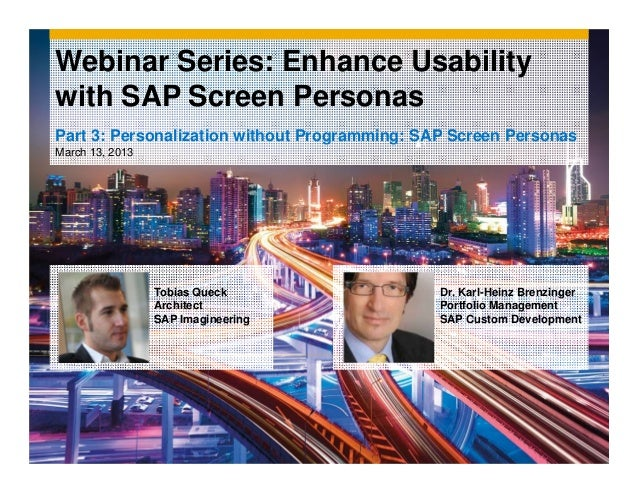 Webinar Series: Enhance Usabilitywith SAP Screen PersonasPart 3: Personalization without Programming: SAP Screen PersonasM...