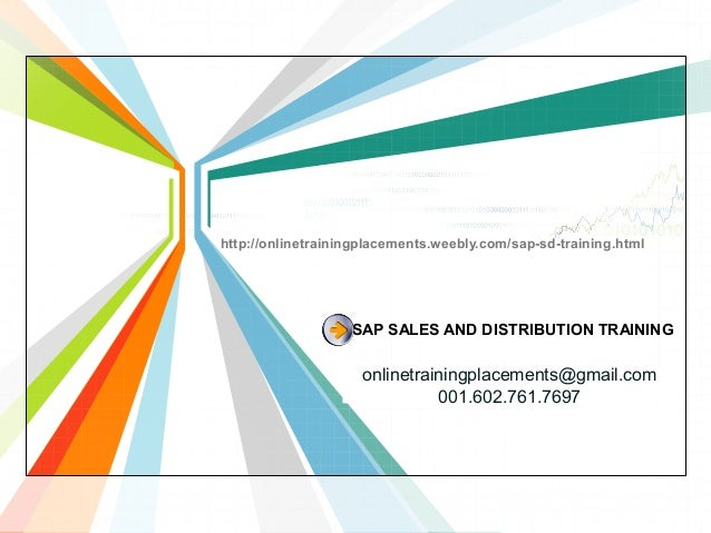 http://onlinetrainingplacements.weebly.com/sap-sd-training.html  SAP SALES AND DISTRIBUTION TRAINING  onlinetrainingplacem...