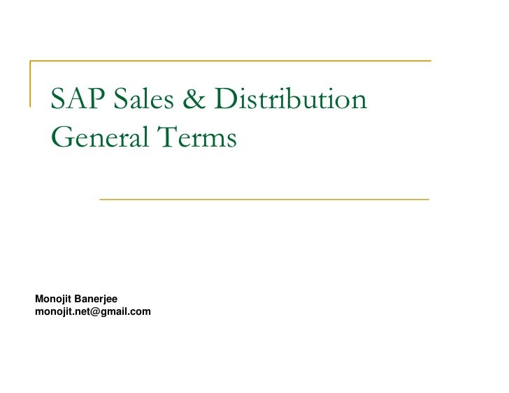 SAP Sales & Distribution  General TermsMonojit Banerjeemonojit.net@gmail.com